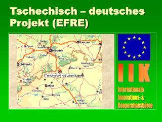 Tschechisch � deutsches Projekt (EFRE)