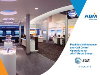 Facilities Maintenance and Call Center Operations for  AT&T Retail Stores