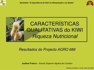 CARACTER STICAS QUALITATIVAS do KIWI Riqueza Nutricional