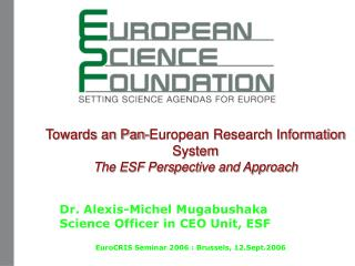 Towards an Pan-European Research Information System The ESF Perspective and Approach