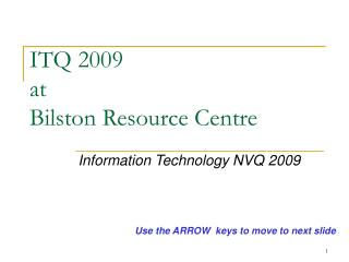 ITQ 2009 at  Bilston Resource Centre