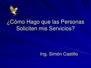 ¿Cómo Hago que las Personas Soliciten mis Servicios?