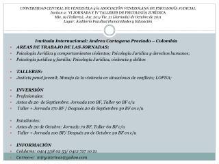 Invitada Internacional: Andrea Cartagena Preciado � Colombia AREAS DE TRABAJO DE LAS JORNADAS: