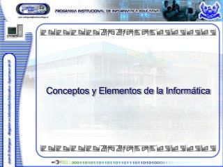 Conceptos y Elementos de la Inform tica