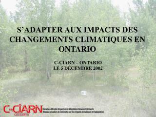 S'ADAPTER AUX IMPACTS DES CHANGEMENTS CLIMATIQUES EN ONTARIO