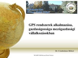GPS rendszerek alkalmazása, gazdaságossága mezőgazdasági vállalkozásokban
