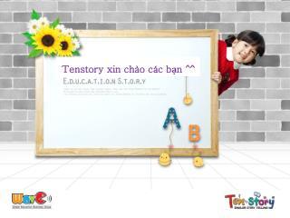 Tenstory xin chào các bạn ^^