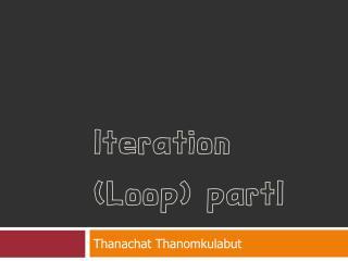 Iteration Loop partI
