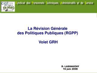 La R�vision G�n�rale  des Politiques Publiques (RGPP)  Volet GRH