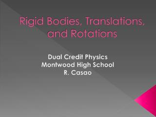 Rigid Bodies, Translations, and Rotations