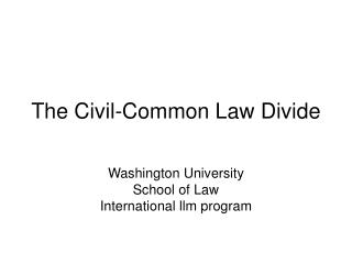 The Civil-Common Law Divide