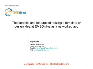 The benefits and features of hosting a template or design idea at EMSOnline as a networked app