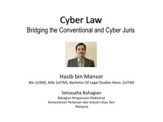 Cyber Law Bridging the Conventional and Cyber  Juris