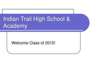 Indian Trail High School & Academy