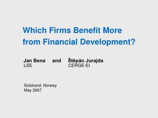 Which Firms Benefit More from Financial Development?