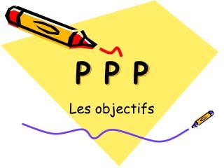 P P P