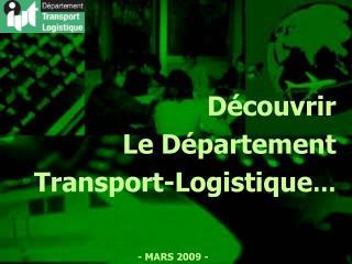 Découvrir  Le Département  Transport-Logistique …
