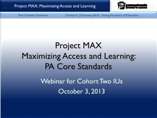 Webinar for Cohort Two IUs October 3, 2013