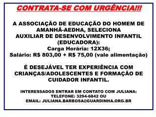 CONTRATA-SE COM URG�NCIA!!! A ASSOCIA��O DE EDUCA��O DO HOMEM DE AMANH�-AEDHA, SELECIONA