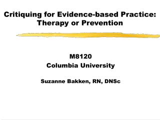 Critiquing for Evidence-based Practice: Therapy or Prevention