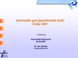 Informatik und Gesellschaft IuG SoSe 2007