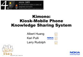 Kimono: Kiosk-Mobile Phone Knowledge Sharing System