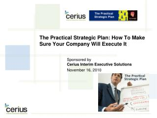 The Practical Strategic Plan: How To Make Sure Your Company Will Execute It