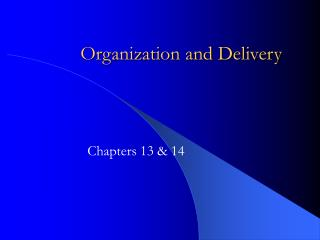 Organization and Delivery