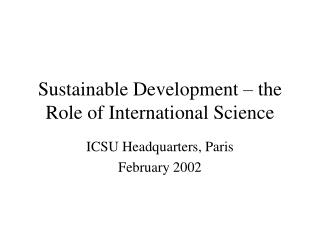 Sustainable Development – the Role of International Science