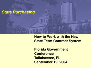 How to Work with the New  State Term Contract System Florida Government Conference Tallahassee, FL