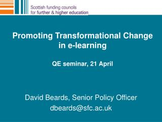 Promoting Transformational Change in e-learning QE seminar, 21 April