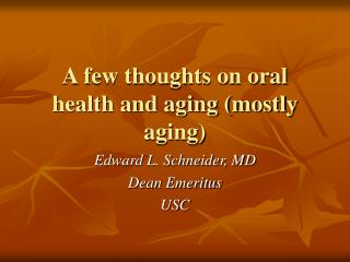 A few thoughts on oral health and aging (mostly aging)