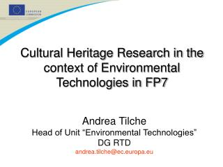 Cultural Heritage Research in the context of Environmental Technologies in FP7