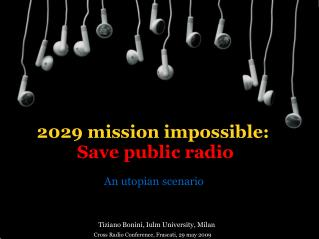 2029 mission impossible: Save public radio An utopian scenario