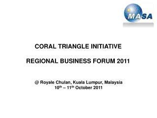 CORAL TRIANGLE INITIATIVE REGIONAL BUSINESS FORUM 2011
