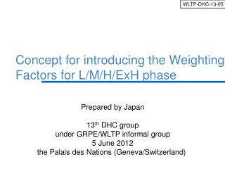 Concept for introducing the Weighting Factors for L/M/H/ExH phase