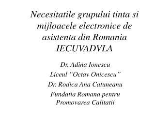 Necesitatile grupului tinta si mijloacele electronice de asistenta din Romania  IECUVADVLA