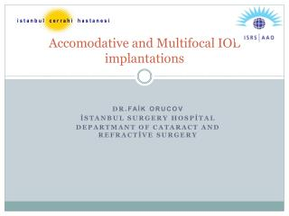 Accomodative and Multifocal IOL implantations