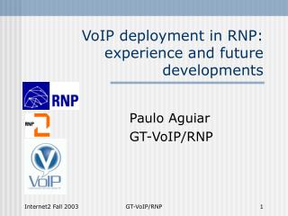 VoIP deployment in RNP:  experience and future developments