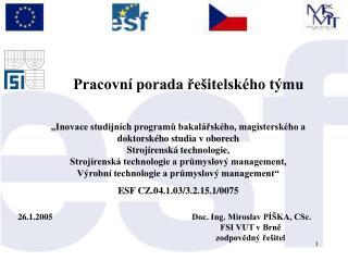 26.1.2005Doc. Ing. Miroslav PÍŠKA, CSc.              FSI VUT v Brně
