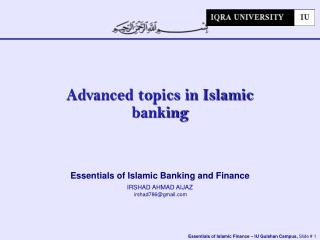 Essentials of Islamic Banking and Finance IRSHAD AHMAD AIJAZ irshad786@gmail