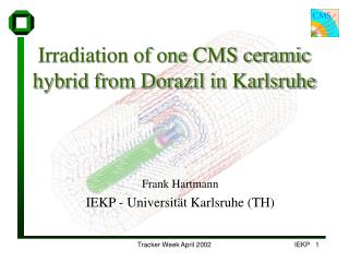 Irradiation of one CMS ceramic hybrid from Dorazil in Karlsruhe