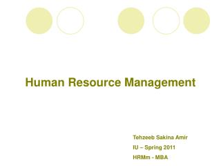 Tehzeeb Sakina Amir IU – Spring 2011 HRMm - MBA