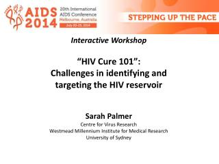 "Interactive Workshop ""HIV Cure 101"": Challenges in identifying  and"
