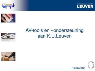 AV-tools en –ondersteuning  aan K.U.Leuven