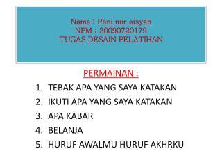 Nama  :  Peni nur aisyah NPM : 20090720179 TUGAS DESAIN PELATIHAN