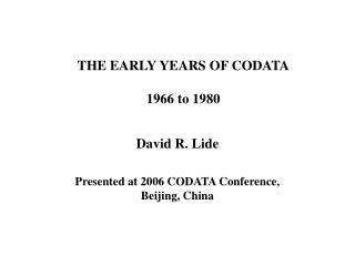 THE EARLY YEARS OF CODATA 1966 to 1980