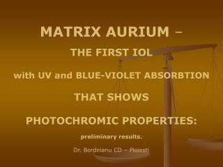 MATRIX AURIUM  –  THE FIRST IOL with UV and BLUE-VIOLET ABSORBTION THAT SHOWS