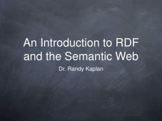 An Introduction to RDF and the Semantic Web