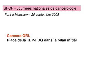 Cancers ORL Place de la TEP-FDG dans le bilan initial